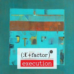 (X + Factor) | Execution